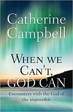 When we can't, God can by Catherine Campbell
