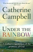 Under the Rainbow by Catherine Campbell