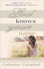 God Knows Your Name by Catherine Campbell
