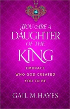 You are the Daughter of the King by Gail Hayes