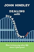 Dealing with Disappointment by John Hindley