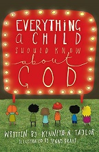 Everything A Child Should Know About God by Kenneth Taylor