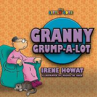 Granny Grump-a-Lot by Irene Howat