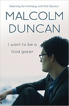 I want to be a God gazer by Malcolm Duncan