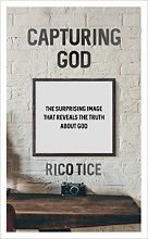 Capturing God by Rico Tice
