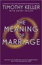 The meaning of marraige by Timothy Keller